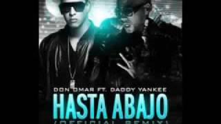 Daddy Yankee Ft Don Omar Hasta Abajo