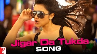 Jigar Da Tukda - Song - Ladies vs Ricky Bahl