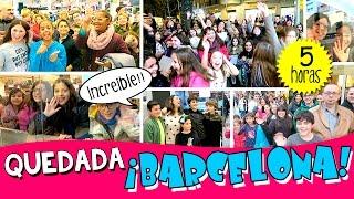 📸 ¡¡QUEDADA Hoy no hay cole y The Crazy Haacks en BARCELONA!! 😱 MEET&GREET con suscriptores 2016💕