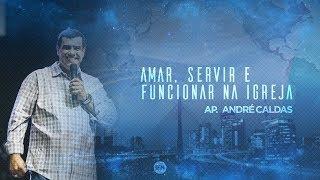Amar, Servir e Funcionar na Igreja - Ap. André | 13/01