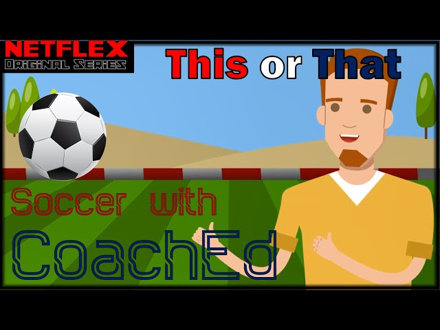 CoachEd: Soccer Session 2 - This or That (Ball Required)