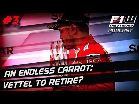 F1 Word Podcast Episode 3: Vettel To Retire?