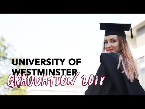 University Graduation 2018 🎓 | University of Westminster, London
