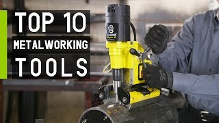 Top 10 Must Have Innovative Metalworking Tools 2019