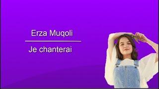Erza Muqoli JE CHANTERAI [Paroles/Lyrics]