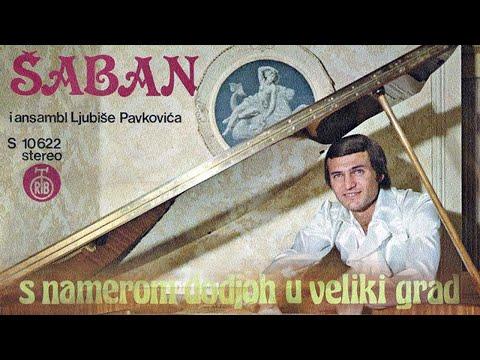 Saban Saulic - S namerom dodjoh u veliki grad - (Audio 1979)