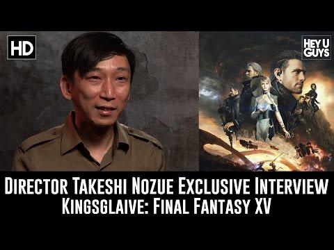 Director Takeshi Nozue Exclusive Interview - Kingsglaive: Final Fantasy XV Mp3