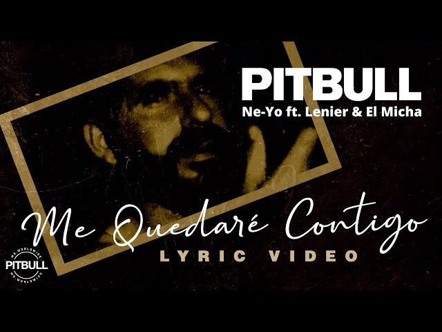 """Resultado de imagen para Pitbull lanza el video """"Me Quedaré Contigo"""" junto a Ne-Yo, Lenier y El Micha"""
