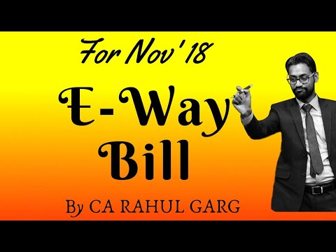 E-WAY BILL   GST   CA INTER/ IPC   Nov 2018 Exam   CA Rahul Garg   Very Important  
