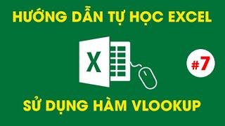 Tự Học Excel - Cách sử dụng hàm Vlookup, Name và List - #7