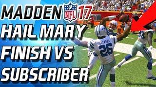 HAIL MARY THRILLER VS TRASH TALKING SUBSCRIBER! -  Madden 17 Ultimate Team