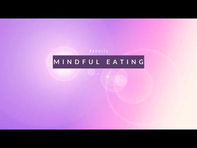 Mindful Eating #shorts