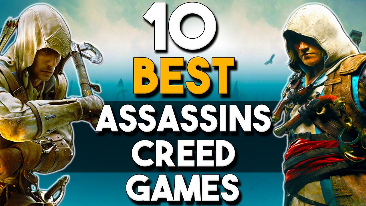 The 10 Best Assassin S Creed Games Of All Time Youtube