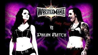 WWE 2K18 DREAM MATCH #1 RUBY RIOTT VS PAIGE