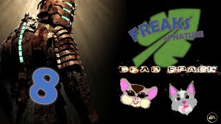 BABIEEES!!! - DEAD SPACE: Part 8 [Freaks Of Nature]