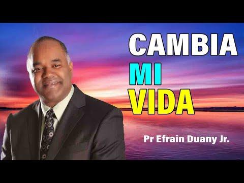 Quiero un Cambio en mi Vida - Pr Efrain Duany Jr. Sermones Adventistas