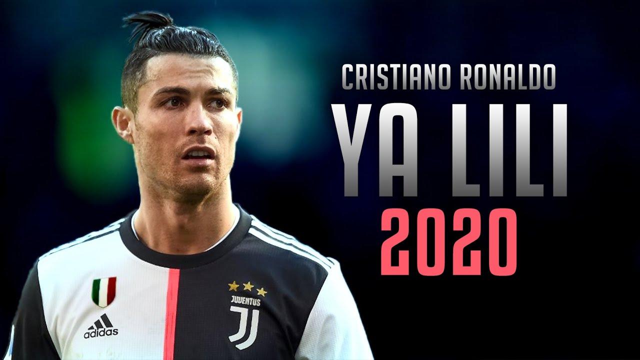 Cristiano Ronaldo Ya Lili 2020 Youtube