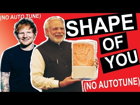 "Indian PM Narendra Modi Singing ""Shape Of You""  (NO AUTOTUNE VERSION)"