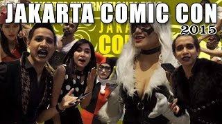 Jakarta Comic Con 2015 (ft. Anisa Rahma)
