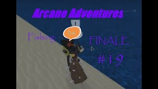 Fishing FINALE | Fishing.exe has stopped working | ROBLOX Arcane Adventures