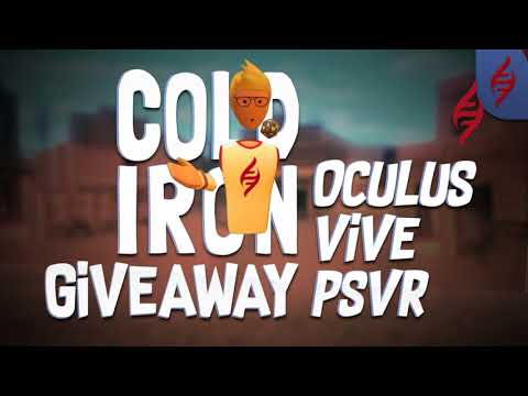 Cold Iron Giveaway For Rift, Vive and PSVR******closed*******