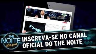 Inscreva-se no canal do The Noite com Danilo Gentili thumbnail
