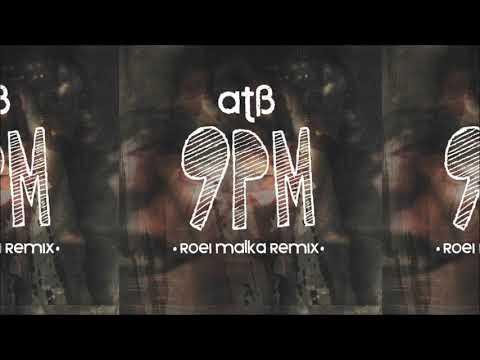 ATB - 9PM (Roei Malka Remix)