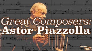 Great Composers: Astor Piazzolla