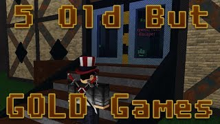 Roblox - 5 Games That Are Old But Golden!