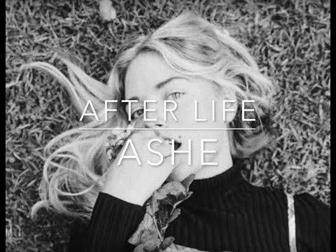Ashe - After Life Lyrics