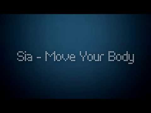 Sia - Move Your Body (Official Lyrics)