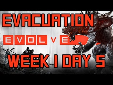 Evolve - Evacuation Week 1 Day 5