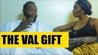 The Val Gift Starring Adejoro Olumofin and Toni Tones