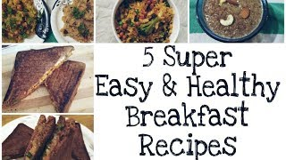 5 Super Easy &amp Healthy Breakfast Recipes