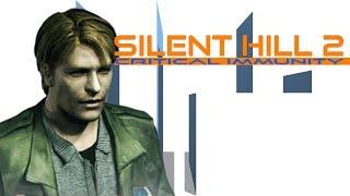 Silent Hill 2 & Critical Immunity