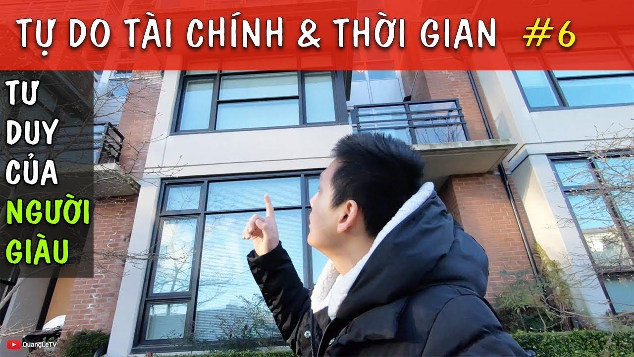 Tư duy của NGƯỜI GIÀU khác NGƯỜI NGHÈO như thế nào | Tự Do Tài Chính #6 | Quang Lê TV #190