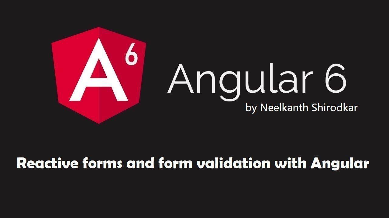 Angular 6 Reactive form with Validation - FormBuilder, FormGroup, Validators