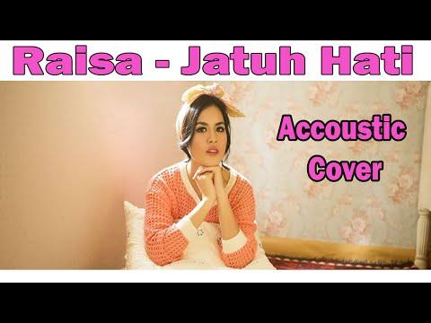 Cover Raisa - Jatuh Hati Gitar Akustik & Lirik