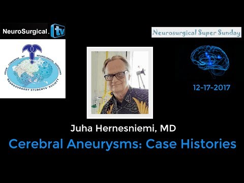 Juha Hernesniemi, MD - Cerebral Aneurysms: Case Histories