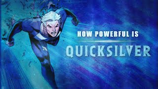 How Powerful is Quicksilver?