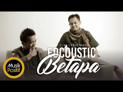 Edcoustic - Betapa (Official Lyric Video)