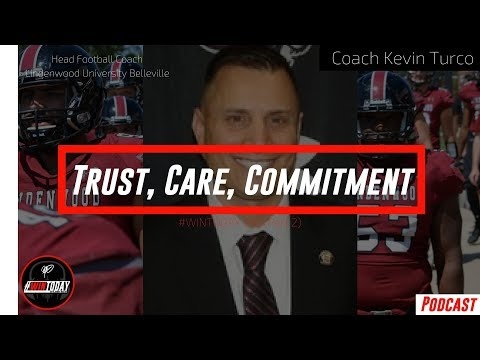 Trust, Care, Commitment - with Coach Kevin Turco Part 2/2 - #WinToday Episode 010