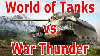 World of Tanks vs War Thunder сравнение