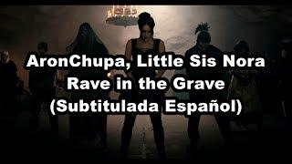 Aronchupa Little Sis Nora Rave in the Grave Subtitulada Espaol.mp3