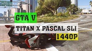 GTA 5 Titan X Pascal SLI 1440P PC Gameplay - No. 1 | 6950X | ThirtyIR