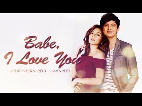 Babe I Love You (trailer) - Kathryn Bernardo & James Reid (KathReid/CatWolf)