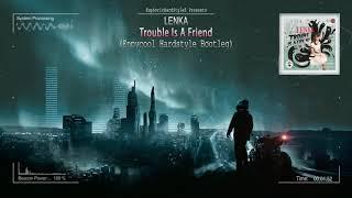 Lenka - Trouble Is A Friend (Enpycool Hardstyle Bootleg) [Free Release]