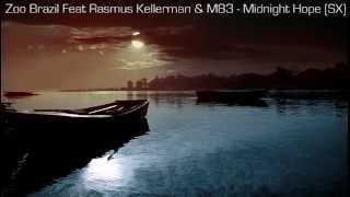 Zoo Brazil Feat Rasmus Kellerman & M83 - Midnight Hope (SX)