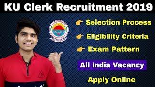 KU Clerk Recruitment 2019 | Government job update | Selection Process |Syllabus | Apply online...