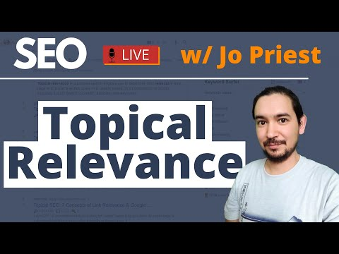 🎙️ What Is TOPICAL RELEVANCE In SEO & WHY It's So IMPORTANT To Understand This Topic W/ Jo Priest